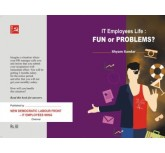 It Life – Fun or Problems : A Book to Guide Through Layoff Maze