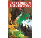 JACK LONDON BEST SHORT STORIES