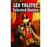 LEO TOLSTOY SELECTED STORIES
