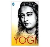 Autobiography Of a Yogi - Paramahamsa Yogananda