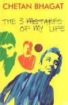 THE THREE MISTAKES OF MY LIFE -CHETAN BHAGAT