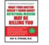 WHAT YOUR DOCTOR DOESN'T KNOW ABOUT NUTRITIONAL MEDICINE MAY BE KILLING YOU (ENGLISH)