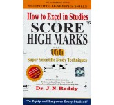 How to excell in studies score high marks J.N.Reddy