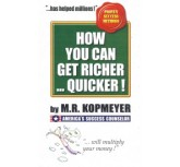 How You Can Get Richer Quicker !