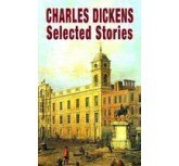 charles dickens selected stories