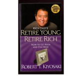 Retire Young Retire Rich- Robert T.Kiyosaki