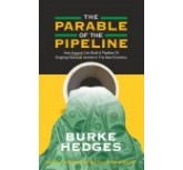 The Parable Of The Pipeline  Burke Hedges